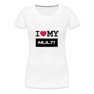 I love my Multi - Women's Premium T-Shirt