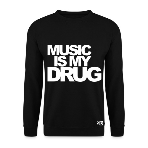 Sweatshirt homme music is my drug - Sweat-shirt Homme