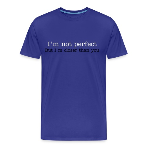 I'm not perfect - Men's Premium T-Shirt