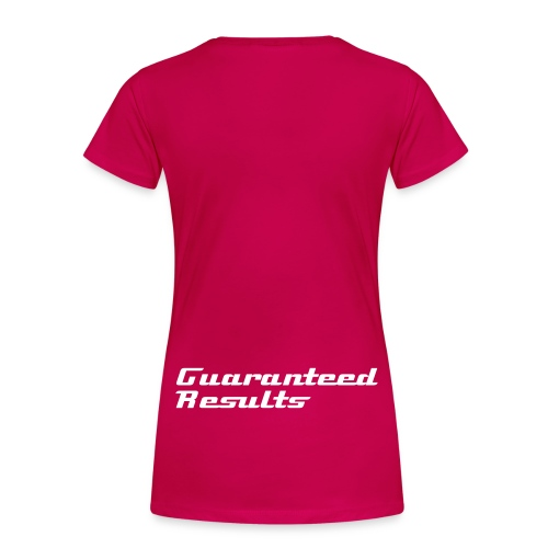 Guaranteed Results - Women's Premium T-Shirt