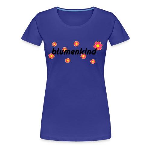 Blumenkind - Frauen Premium T-Shirt