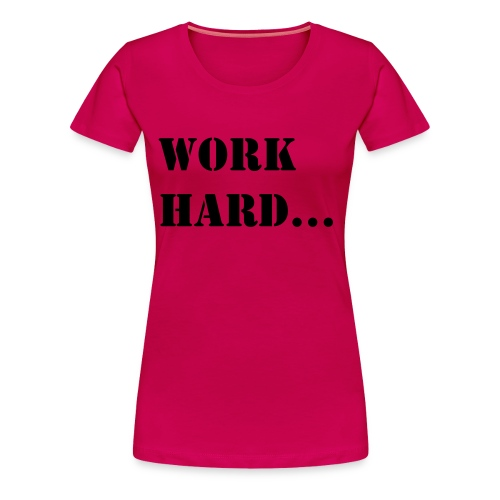 Work Hard - Train Harder! - Women's Premium T-Shirt