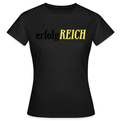 erfolgREICH (schlicht) - Frauen T-Shirt