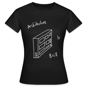 Architecture Is Brill - Women's T-Shirt