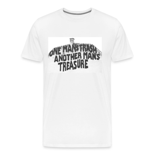 One man's trash another man's treasure - Herre premium T-shirt