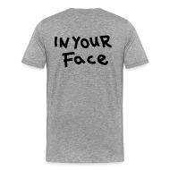 Tee shirts ~ T-shirt Premium Homme ~ T-shirt homme In Your Face
