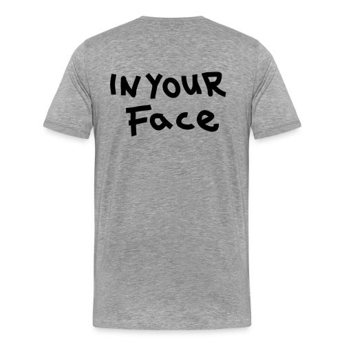 T-shirt homme In Your Face - T-shirt Premium Homme