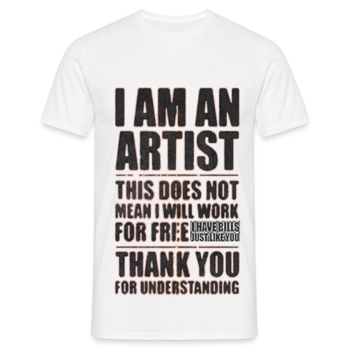 I am an artist! Not For Free - Maglietta da uomo