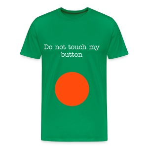 Don't touch the button!!! - Men's Premium T-Shirt