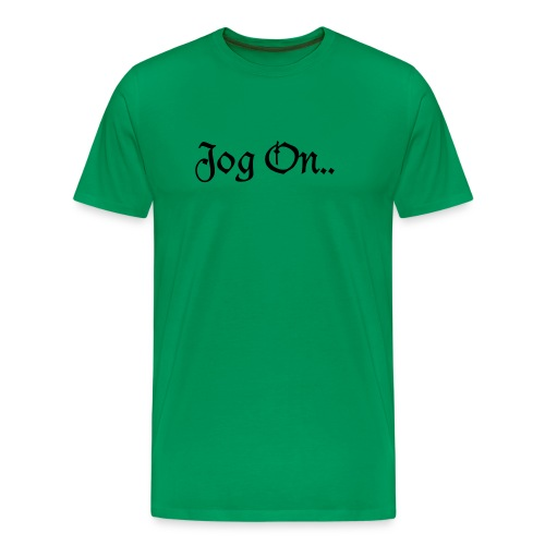 Men's Premium T-Shirt - Jog On T-Shirt