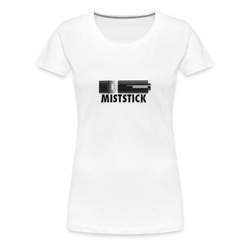 Miststick - Frauen Premium T-Shirt