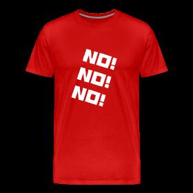 No! No! No! T-Shirt ~ 1850