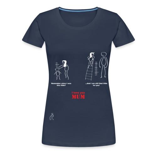 Stickman - I love you mum - Mother's Day - Women's Premium T-Shirt