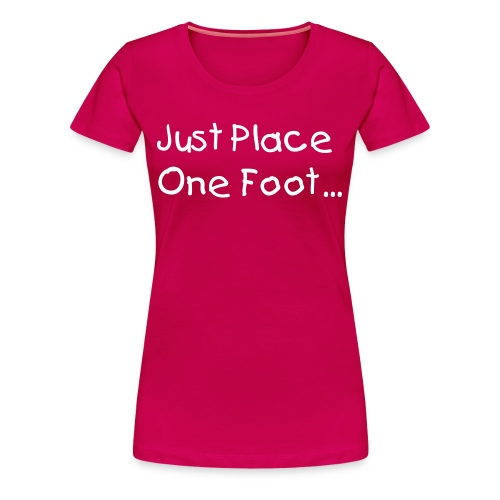 One Foot Infront Of The Other - Women's Premium T-Shirt