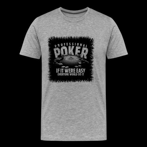 Professional Poker black (oldstyle) - Männer Premium T-Shirt