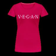 T-Shirts ~ Frauen Premium T-Shirt ~ Womens V*E*G*A*N
