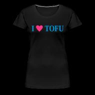 T-Shirts ~ Frauen Premium T-Shirt ~ Womens - I LOVE TOFU
