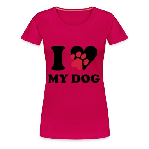 i love my dog T-shirt - Vrouwen Premium T-shirt