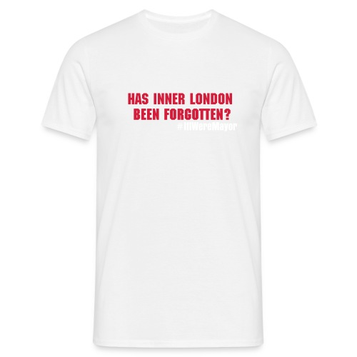 If I Were Mayor ... Has inner London been forgotten? - Men's T-Shirt