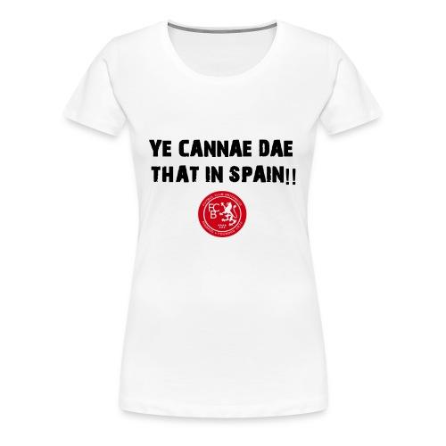 FC Britanico Ladies Ye Cannae Dae T-Shirt - Women's Premium T-Shirt