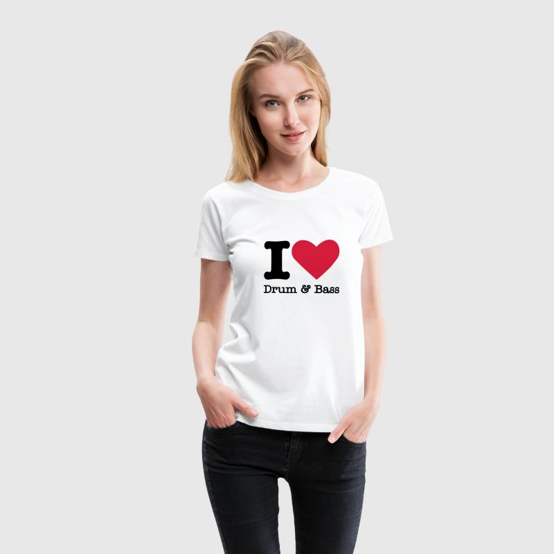 I Love Drum & Bass T-Shirts - Women's Premium T-Shirt