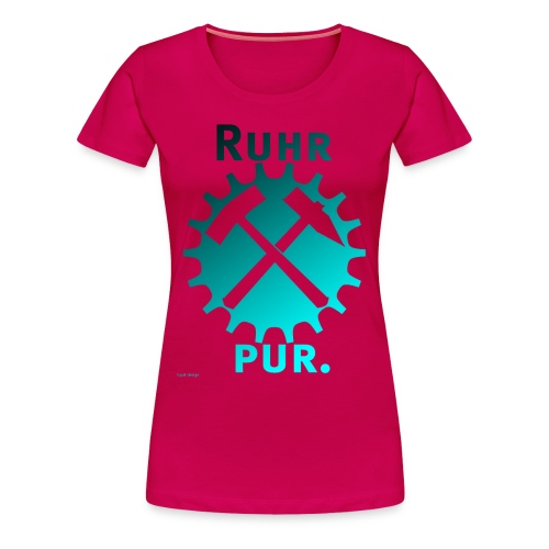 RuhrPur. Das damenhafte Bekennershirt - Frauen Premium T-Shirt