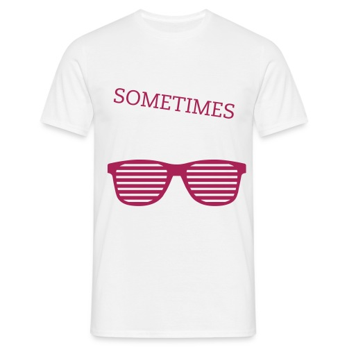 sometimes - Men's T-Shirt