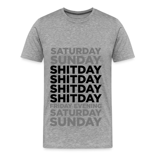 shit day  - T-shirt Premium Homme