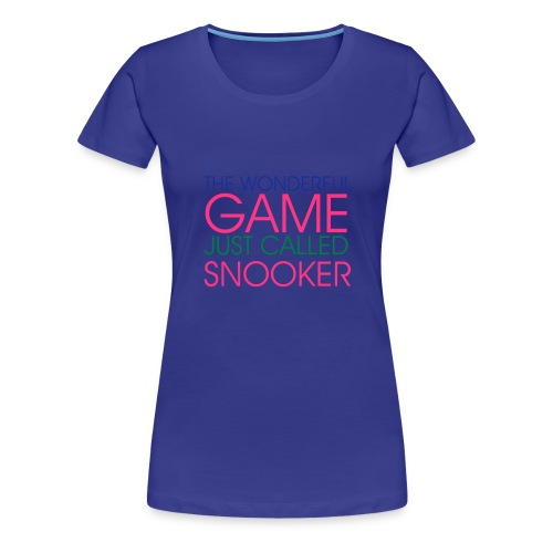 WONDERFUL GAME SNOOKER - Frauen Premium T-Shirt