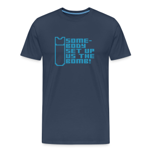Somebody Set Us Up the Bomb! - Men's Premium T-Shirt