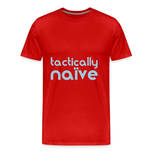 Tactically Naive (Claret/blue) - Men's Premium T-Shirt