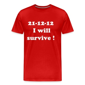I will survive ! - T-shirt Premium Homme