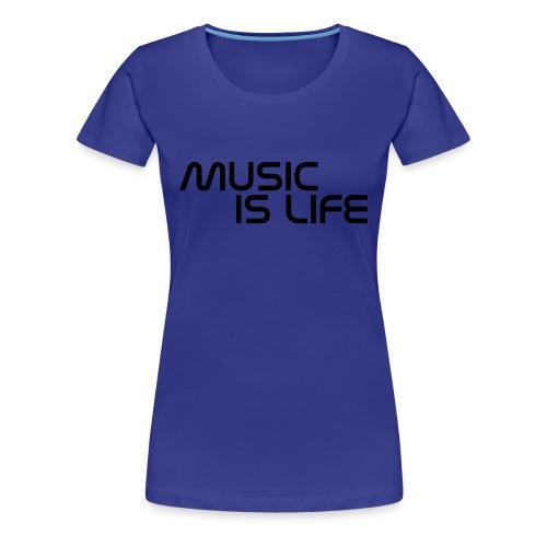 Music Is Life T-Shirt - Vrouwen Premium T-shirt