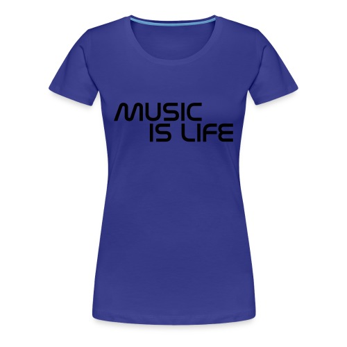 Music Is Life T-Shirt - Vrouwen Premium T-shirt