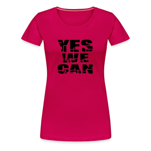 YES WE CAN - Shirt (W) - Frauen Premium T-Shirt