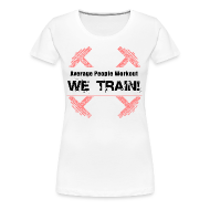 T-Shirts ~ Women's Premium T-Shirt ~ WOMENS We Train (Girlie Shirt)
