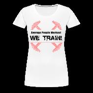T-Shirts ~ Women's Premium T-Shirt ~ WOMENS We Train (Girlie Shirt)