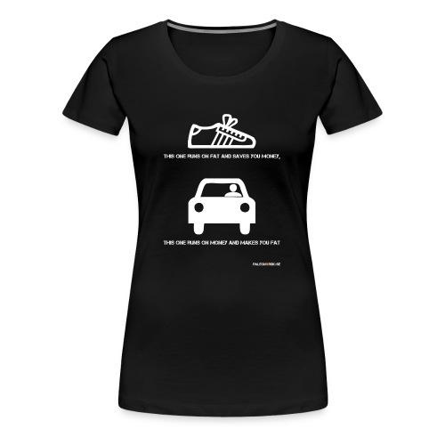 Runs on Fat - shoe - dam topp - Premium-T-shirt dam