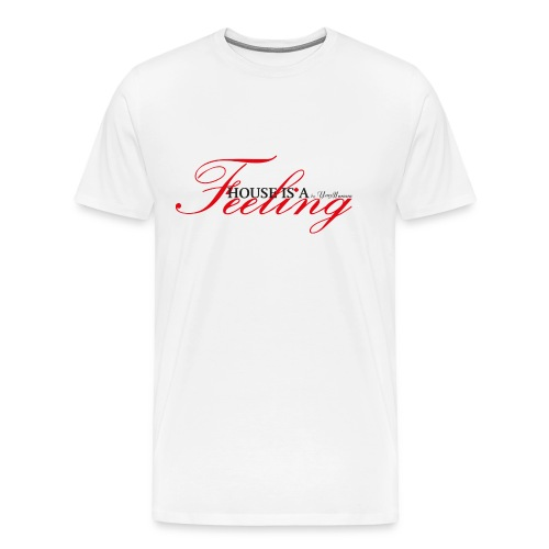 House Is a Feeling Men's T-Shirt / White - Men's Premium T-Shirt