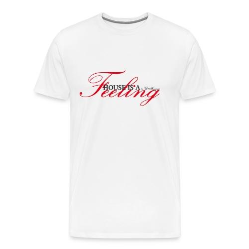 House Is a Feeling Men's T-Shirt / White - Men's Premium T-Shirt
