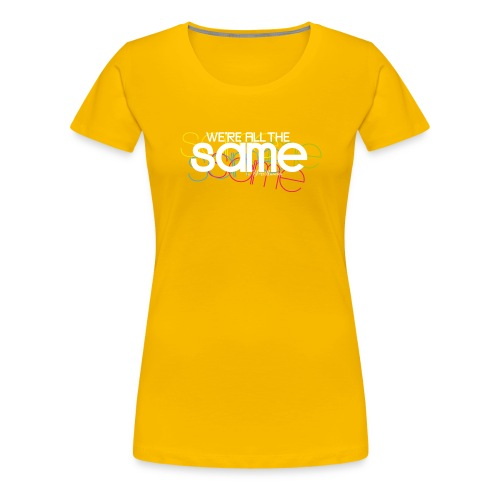 All The Same Girlie-Shirt / Colours - Women's Premium T-Shirt