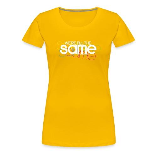 All The Same Girlie-Shirt / Colours - Women's Premium T-Shirt
