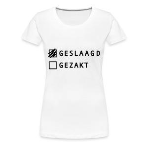 Vrouwen Premium T-shirt - vrouwen shirt geslaagd