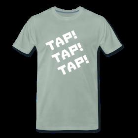 Tap! Tap! Tap! T-Shirt ~ 1850
