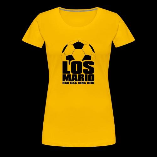 Fußball - Los Mario, hau das Ding rein (schwarz) - Dame premium T-shirt