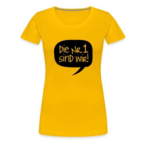 Dortmund Shirt: Die Nr. 1 sind wir - Frauen Premium T-Shirt
