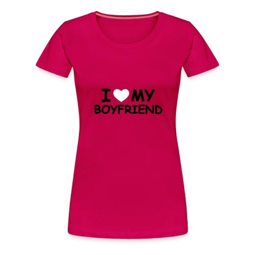 love my boyfriend - T-shirt Premium Femme