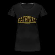 Tee shirts ~ T-shirt Premium Femme ~ Tee-shirt noir PATRIOTE FEMME