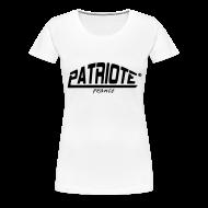 Tee shirts ~ T-shirt Premium Femme ~ Tee-shirt blanc PATRIOTE FEMME