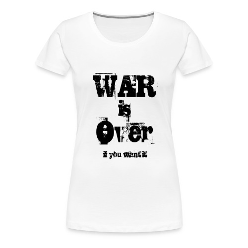 War is Over - If you want it ! - Frauen Premium T-Shirt